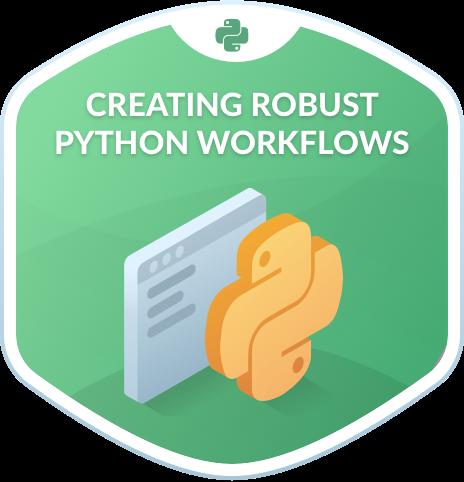 Creating Robust Python Workflows