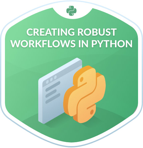 Creating Robust Workflows in Python