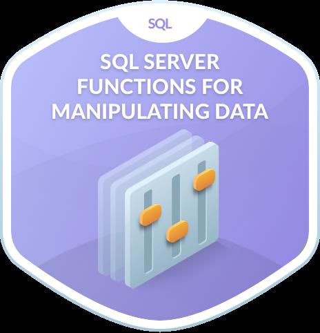 SQL Server Functions for Manipulating Data