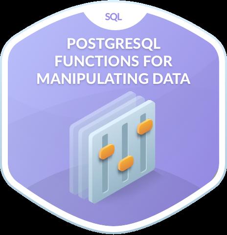 PostgreSQL Functions for Manipulating Data