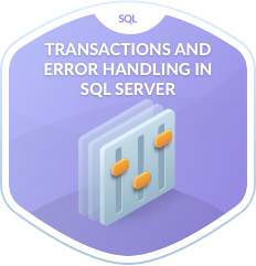 Transactions and Error Handling in SQL Server