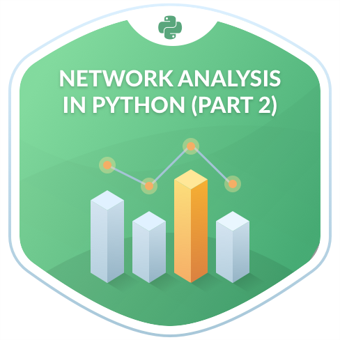 Network Analysis in Python (Part 2) | DataCamp