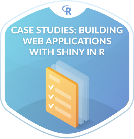Case Studies: Building Web Applications with Shiny in R